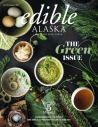 Summer 20201, Issue 20: The Green Issue. A mise en place of green Alaska foods. Photo by Brian Grobleski.